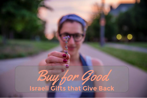 Buy for Good: Israeli Gifts that Give Back