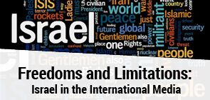 Freedoms and Limitations: Israel in the International Media