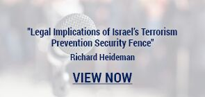 Legal Implications of Israel's Terrorism Prevention Security Fence