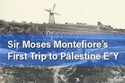 Sir Moses Montefiore and Lady Judith Montefiore began their first trip to Palestine (1827)