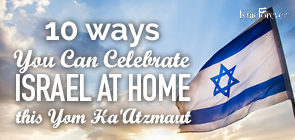 10 ways You can Celebrate Israel at Home this Yom HaAtzmaut