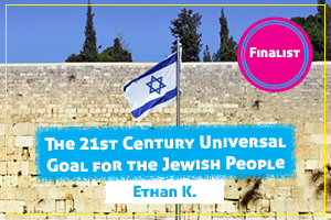 The 21st Century Universal Goal for the Jewish People