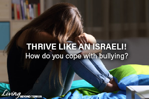 Thrive Like an Israeli: How do you cope with bullying?
