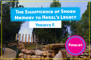 The Significance of Shoah Memory to Herzl's Legacy
