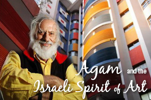 Agam and the Israeli Spirit of Art