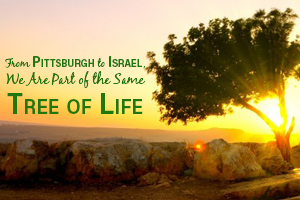 From Pittsburgh to Israel, we are part of the same Tree of Life