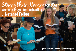 Strength in Community: Women's Prayer for the Healing of Netanel Felber