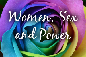 Women, Sex and Power