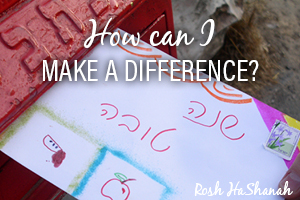 Rosh Hashanah: Make a Difference