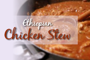 Ethiopian Chicken Stew