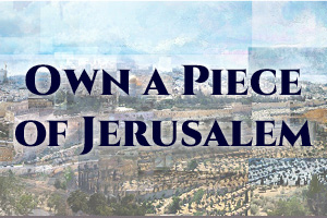 Own a Piece of Jerusalem