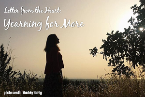 Letter From the Heart: Yearning For More