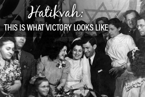 Hatikvah: This is what victory looks like