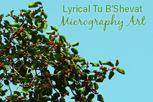 Lyrical Tu B'Shevat Micrography Art